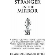 Stranger In The Mirror by Michael Edward Little