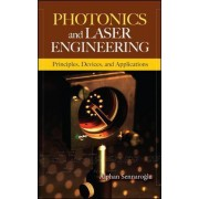 Photonics and Laser Engineering by Alphan Sennaroglu