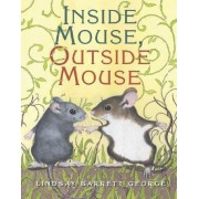 Inside Mouse, Outside Mouse by Lindsay Barrett George