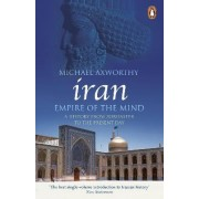 Iran: Empire of the Mind by Michael Axworthy