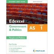Edexcel AS Government & Politics Student Unit Guide: Unit 1 New Edition People and Politics by Neil McNaughton