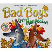 Bad Boys Get Henpecked! by Margie Palatini