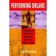 Performing Dreams by Laura R. Graham
