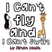 I Can't Fly and I Can't Swim by Simon Gough