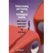 Understanding and Treating the Pathological Gambler by Robert Ladouceur