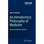 An Introductory Philosophy of Medicine by James A. Marcum
