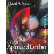 How the Brain Learns/Como Aprende el Cerebro by David A. Sousa