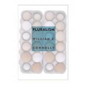 Pluralism by William E. Connolly