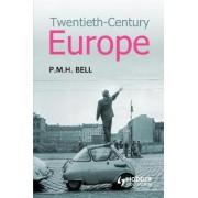 Twentieth-Century Europe by P. M. H. Bell