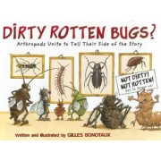 Dirty Rotten Bugs by Gilles Bonotaux
