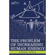 The Problem of Increasing Human Energy: With Special Reference to the Harnessing of the Sun's Energy, Paperback
