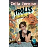 Trolls in the Hamptons by Celia Jerome