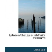 Epitome of the Law of Arbitration and Awards by Joshua Slater