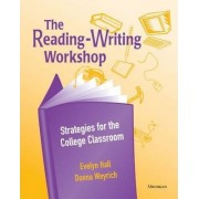 The Reading-writing Workshop by Evelyn J. Hall