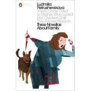 There Once Lived a Mother Who Loved Her Children, Until They Moved Back In by Ludmilla Petrushevskaya