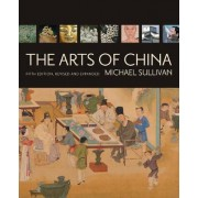 The Arts of China by Michael Sullivan