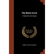 The Black Arrow: A Tale of the Two Roses