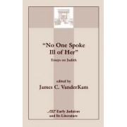 No One Spoke Ill of Her by James C. VanderKam