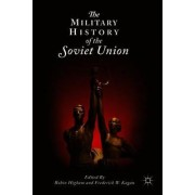 The Military History of the Soviet Union by Robin Higham
