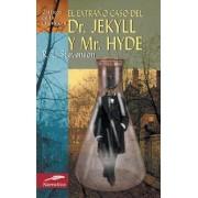 El Extrano Caso del Doctor Jekyll y Mr. Hyde by R L Stevenson