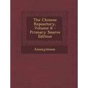 The Chinese Repository, Volume 8 - Primary Source Edition by Anonymous