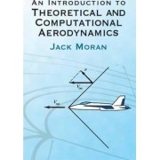 An Introduction to Theoretical and Computational Aerodynamics by Jack Moran