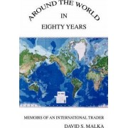 Around the World in Eighty Years by David S Malka