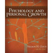Psychology and Personal Growth by Nelson Goud