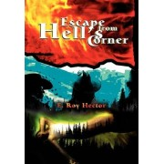 Escape from Hell's Corner by E Roy Hector