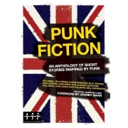 Punk Fiction: A Collection Of Short Stories, Poems and illustrations Inspired by Punk Rock by Various