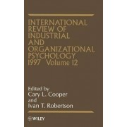 International Review of Industrial and Organizational Psychology 1997: Vol. 12 by C. L. Cooper