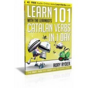 Ryder, R: Learn 101 Catalan Verbs In 1 Day With The Learnbot