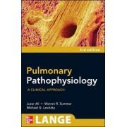 Pulmonary Pathophysiology: A Clinical Approach by Juzar Ali