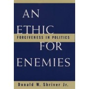 An Ethic for Enemies by Donald W. Shriver