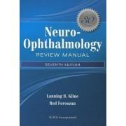 Neuro-Ophthalmology Review Manual by Lanning B. Kline