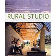 Rural Studio by Andrea Oppenheimer
