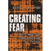Creating Fear by David L. Altheide