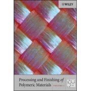 Processing and Finishing of Polymeric Materials by Inc. John Wiley & Sons
