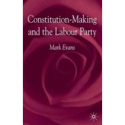 Constitution-making and the Labour Party by Mark Evans