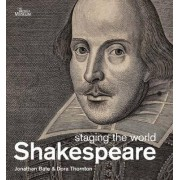 Shakespeare: Staging the World by Jonathon Bate