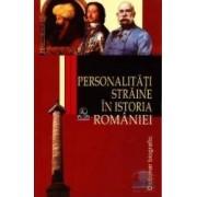 Personalitati straine in istoria Romaniei - Dictionar biografic - Stanel Ion