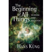 The Beginning of All Things by Hans K