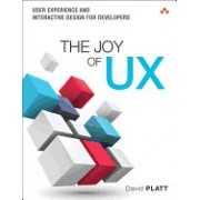 The Joy of UX: User Experience and Interactive Design for Developers
