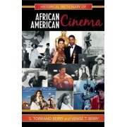 Historical Dictionary of African American Cinema by Torriano S. Berry