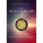 Peacemakers New Testament with Psalms and Proverbs-NIV: Help and Hope for Law Enforcement Officers