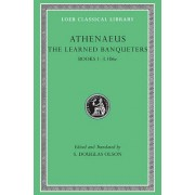 The Learned Banqueters: v. 1 by Athenaeus