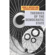 Theories of the Democratic State by John Dryzek