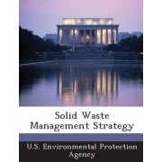Solid Waste Management Strategy by U S Environmental Protection Agency