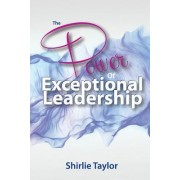 The Power of Exceptional Leadership