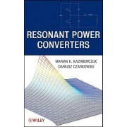 Resonant Power Converters by Marian K. Kazimierczuk